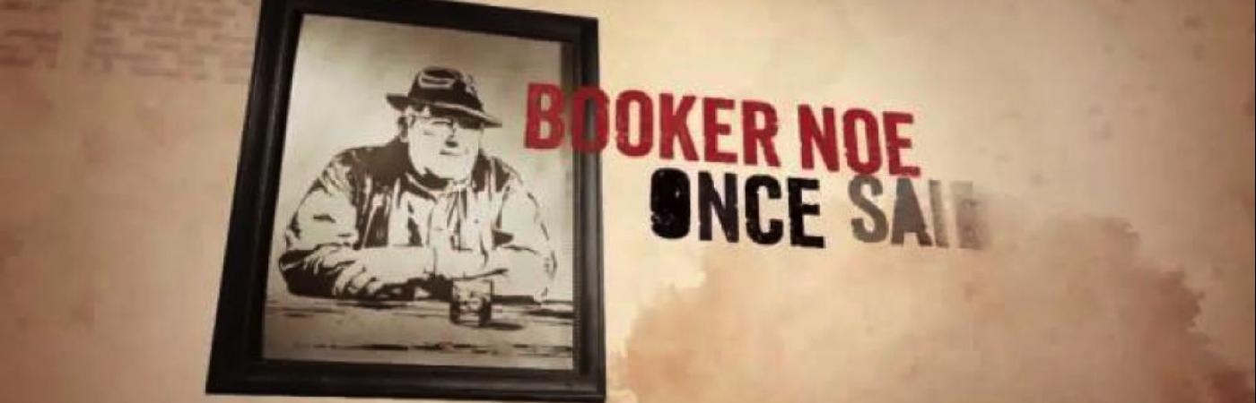 Booker Noe once said