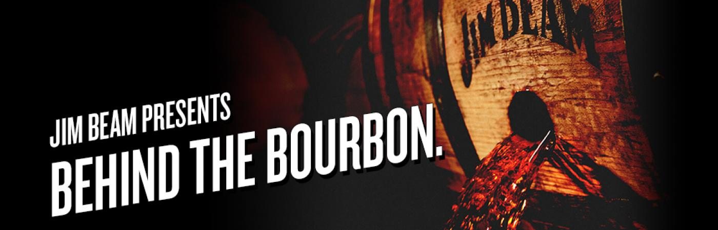 JIM BEAM PRESENTS BEHIND THE BOURBON.